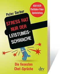 Hier der Link zur dtv-Seite: http://www.dtv.de/buecher/stress_hat_nur_der_leistungsschwache_34795.html