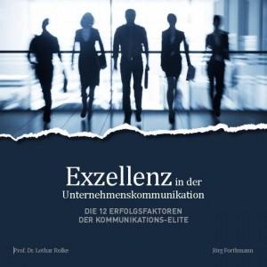 """Lothar Rolke und Jörg Forthmann: """"Exzellenz in der Unternehmenskommunikation"""""""