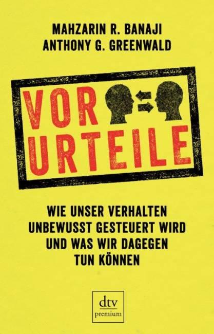 """""""Vorurteile"""" - Wie unser Verhalten unbewusst gesteuert wird und was wir dagegen tun können. dtv, 285 Seiten, 16,90 Euro"""