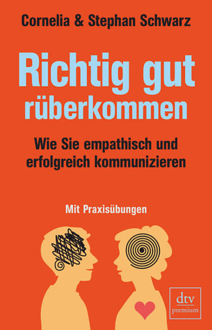 Buchauszug Cornelia Und Stephan Schwarz Richtig Gut Rüberkommen